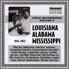Field Recordings, Volume 8: Louisiana, Alabama, Mississippi 1934-1947 by Various Artists