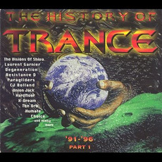 The History of Trance, Part 1: 1991-1996 by Various Artists