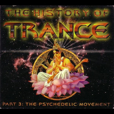 The History of Trance, Part 3: The Psychedelic Movement by Various Artists