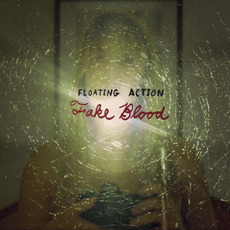 Fake Blood mp3 Album by Floating Action