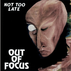 Not Too Late mp3 Album by Out Of Focus