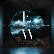 Here As In Heaven mp3 Live by Elevation Worship