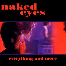 Everything and More mp3 Artist Compilation by Naked Eyes