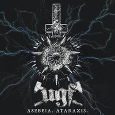 Asebeia. Ataraxis. by U.G.F.
