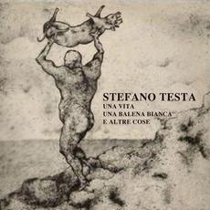 Una Vita Una Balena Bianca E Altre Cose mp3 Album by Stefano Testa