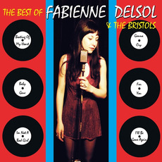 The Best of Fabienne Delsol & The Bristols by Fabienne Delsol & The Bristols