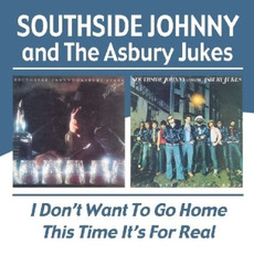 I Don't Want to Go Home & This Time It's for Real mp3 Artist Compilation by Southside Johnny & The Asbury Jukes