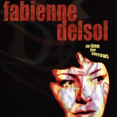 No Time for Sorrows by Fabienne Delsol