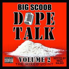 Dope Talk, Volume 2 mp3 Album by Big Scoob