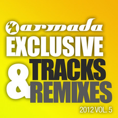 Armada Exclusive Tracks & Remixes 2012, Vol. 5 by Various Artists