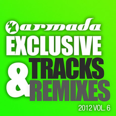 Armada Exclusive Tracks & Remixes 2012, Vol. 6 by Various Artists