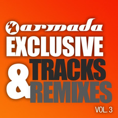 Armada Exclusive Tracks & Remixes 2011, Vol. 3 by Various Artists