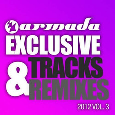 Armada Exclusive Tracks & Remixes 2012, Vol. 3 by Various Artists
