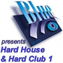 Blue Records presents: Hard House & Hard Club, Vol. 1