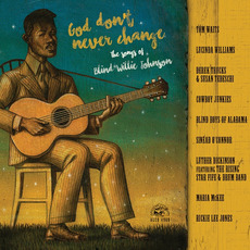 God Don't Never Change: The Songs Of Blind Willie Johnson mp3 Compilation by Various Artists
