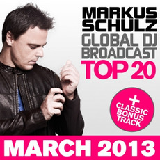 Global DJ Broadcast: Top 20 - March 2013 by Various Artists