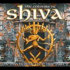 The Colours of Shiva: The Psychedelic T•I•P-Trip, Part 3 by Various Artists