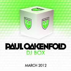 Paul Oakenfold DJ Box: March 2012 by Various Artists