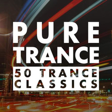 Pure Trance: 50 Trance Classics by Various Artists