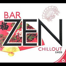 Bar Zen Chillout mp3 Compilation by Various Artists