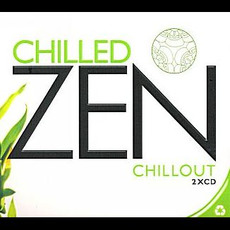 Chilled Zen Chillout mp3 Compilation by Various Artists