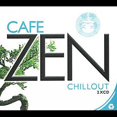 Cafe Zen Chillout mp3 Compilation by Various Artists