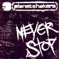 Never Stop mp3 Album by Planetshakers