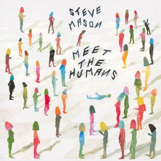 Meet the Humans mp3 Album by Steve Mason