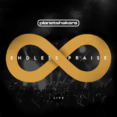 Endless Praise mp3 Live by Planetshakers