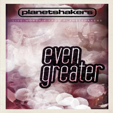 Even Greater mp3 Live by Planetshakers