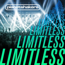 Limitless by Planetshakers