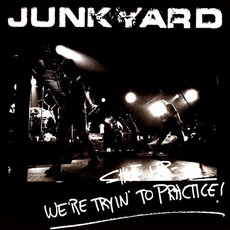 Shut Up - We're Tryin' to Practice! mp3 Live by Junkyard
