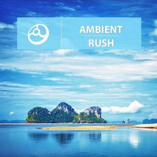 Ambient Rush mp3 Compilation by Various Artists