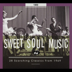 Sweet Soul Music: 28 Scorching Classics From 1969 by Various Artists