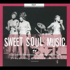 Sweet Soul Music: 31 Scorching Classics From 1964 mp3 Compilation by Various Artists