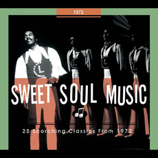 Sweet Soul Music: 25 Scorching Classics From 1972 mp3 Compilation by Various Artists