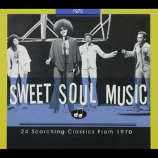 Sweet Soul Music: 24 Scorching Classics From 1970 mp3 Compilation by Various Artists