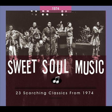 Sweet Soul Music: 23 Scorching Classics From 1974 mp3 Compilation by Various Artists