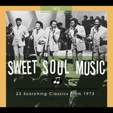 Sweet Soul Music: 23 Scorching Classics From 1973 mp3 Compilation by Various Artists