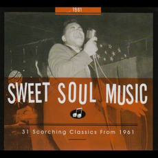 Sweet Soul Music: 31 Scorching Classics From 1961 mp3 Compilation by Various Artists