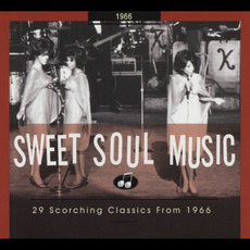 Sweet Soul Music: 29 Scorching Classics From 1966 mp3 Compilation by Various Artists
