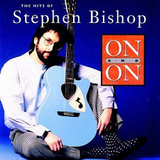 On and On: The Hits of Stephen Bishop mp3 Artist Compilation by Stephen Bishop