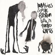 Lullabies for the Broken Brain mp3 Album by Quelle Chris