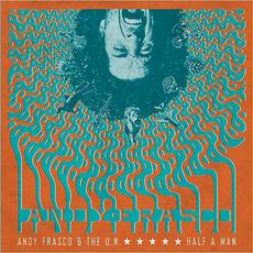 Half A Man mp3 Album by Andy Frasco & The U.N.