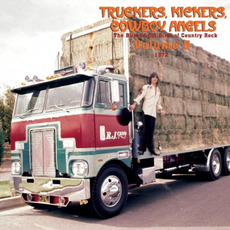 Truckers, Kickers, Cowboy Angels: The Blissed-Out Birth of Country Rock, Volume 5: 1972 mp3 Compilation by Various Artists