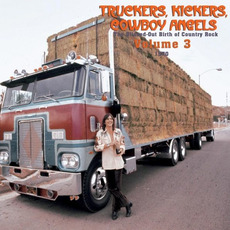 Truckers, Kickers, Cowboy Angels: The Blissed-Out Birth of Country Rock, Volume 3: 1970
