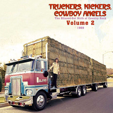 Truckers, Kickers, Cowboy Angels: The Blissed-Out Birth of Country Rock, Volume 2: 1969 mp3 Compilation by Various Artists
