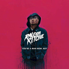 You're a Man Now, Boy (Deluxe Edition) mp3 Album by Raleigh Ritchie