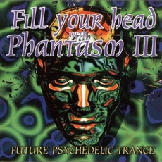 Fill Your Head With Phantasm, Volume 3 mp3 Compilation by Various Artists