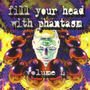 Fill Your Head With Phantasm, Volume 4